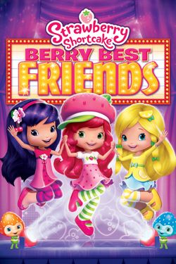 Strawberry Shortcake: Berry Best Friends (Digital)