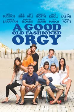 A Good Old Fashioned Orgy (Unrated)
