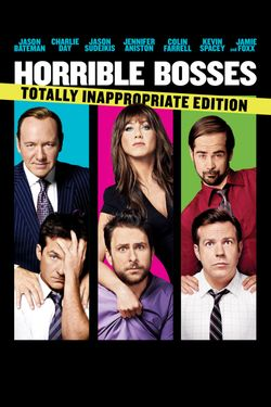 Horrible Bosses: Totally Inappropriate Edition