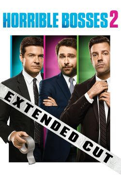 Horrible Bosses 2: (Extended Cut)