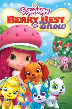 Strawberry Shortcake: Berry Best in Show (Digital)