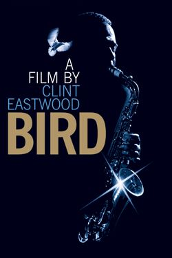 Bird (A Film by Clint Eastwood)