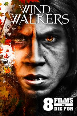 8 Films to Die For: Wind Walkers