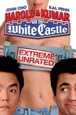 Harold & Kumar Go to White Castle (Extreme Unrated)