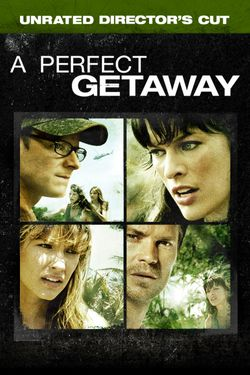 A Perfect Getaway - Unrated Director's Cut