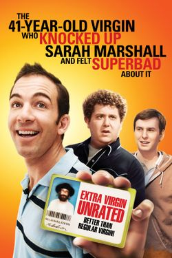 41 Year Old Virgin That Knocked Up Sarah Marshall And Felt Superbad About It (Unrated)