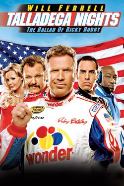 Talladega Nights: The Ballad of Ricky Bobby