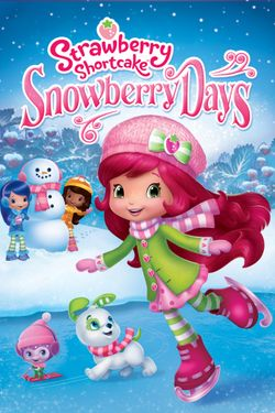 Strawberry Shortcake: Snowberry Days (Digital)