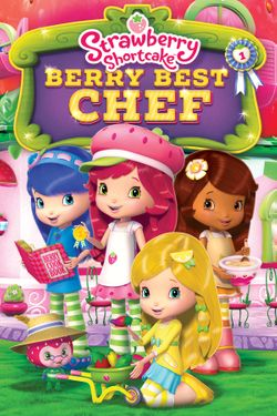Strawberry Shortcake: Berry Best Chef