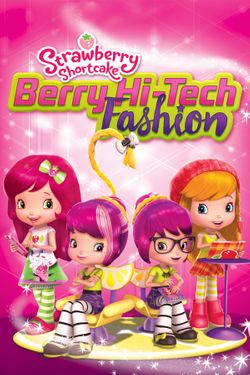 Strawberry Shortcake: Berry Hi-Tech Fashion